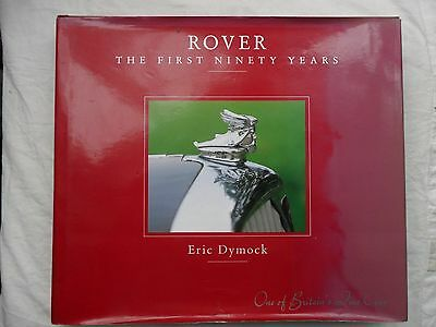 ROVER. The First Ninety Years by Eric Dymock 1993 Hardback