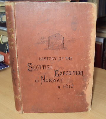 1886 - HISTORY OF THE SCOTTISH EXPEDITION TO NORWAY IN 1612 by T MICHELL - RARE