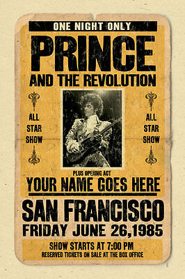 your name on a cool, personalized concert poster w/ PRINCE