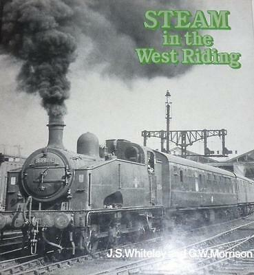 BOOK - D&C - STEAM IN THE WEST RIDING by J.S. WHITELEY & G.W. MORRISON