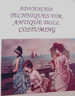 Advanced Techniques For Antique Doll Costuming ~ Book Ii