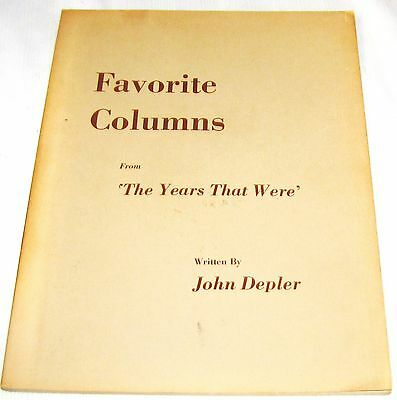 """John Depler--Favorite Columns--From """"the Years That Were""""--1969"""