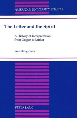 The Letter and the Spirit: A History of Interpretation from Origen to Luther (A.