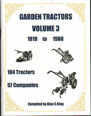 Garden Tractors Vol 3 1919 - 1980 Compiled By Alan C. King