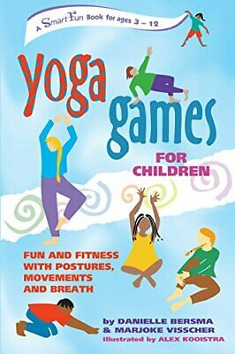 YOGA GAMES FOR CHILDREN: Fun and Fitness wi... by Danielle Bersma & Ma Paperback