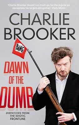 Dawn of the Dumb (Paperback), Brooker, Charlie, 9780571297641