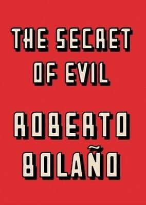 The Secret of Evil by Roberto Bolano Hardcover Book (English)