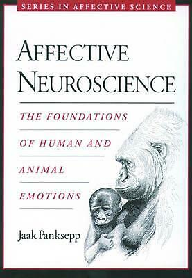 Affective Neuroscience: The Foundations of Human and Animal Emotions by Jaak Pan