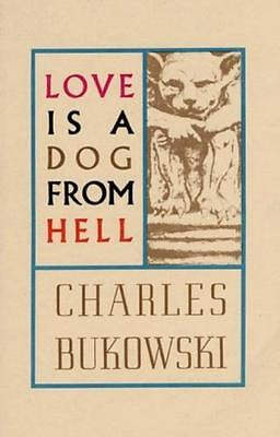Love Is a Dog from Hell (Paperback), Bukowski, Charles, 9780876853627