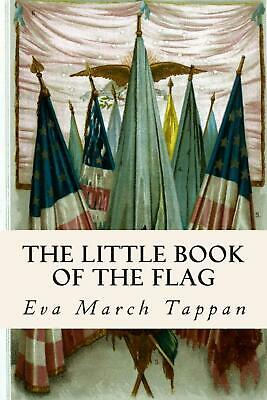The Little Book of the Flag by Eva March Tappan (English) Paperback Book Free Sh