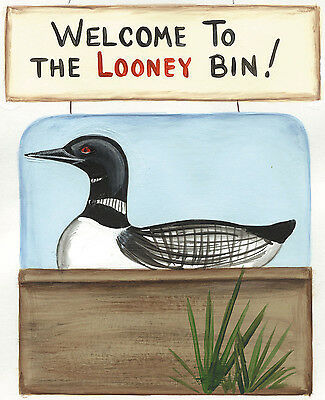 """Welcome Loony Looney Bin Funny loon Wood decor funny saying plaque sign 7X8.5"""""""