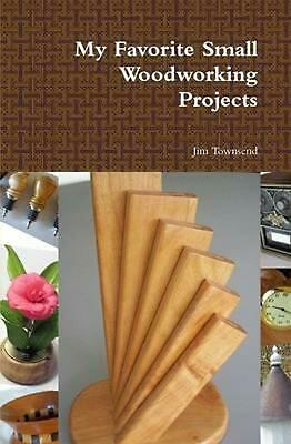 My Favorite Small Woodworking Projects by Jim Townsend (English) Hardcover Book