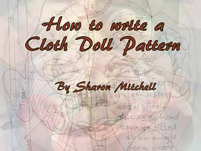 """*new* """"how To Write A Cloth Doll Pattern"""" Pdf Tutorial By Sharon Mitchell"""
