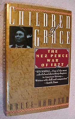 Old 1995 Children of Grace The Nez Perce War of 1877 by Bruce Hampton pb FREE SH