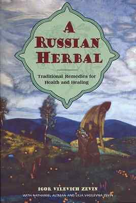 A Russian Herbal: Traditional Remedies for Health and H - Paperback NEW Vilevich