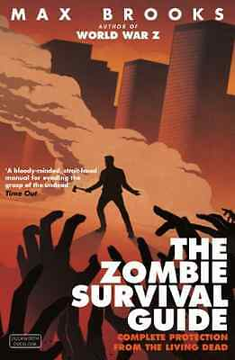 The Zombie Survival Guide: Complete Protection from the - Paperback NEW Brooks,