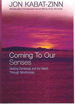 Coming to Our Senses: Healing Ourselves and the World T - Paperback NEW Kabat-Zi