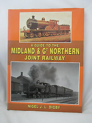 A GUIDE TO THE MIDLAND & GREAT NORTHERN JOINT RAILWAY ~ Digby. M&GNJR