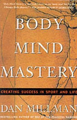 Body Mind Mastery: Creating Success in Sport and Life (Millman, Dan) (Paperback)