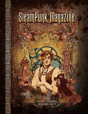 Steampunk Magazine: The First Years: Issues #1 7 by Paperback Book (English)