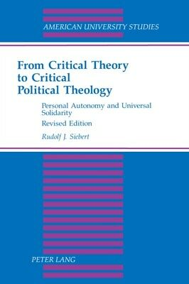 From Critical Theory to Critical Political Theology: Personal Autonomy and Univ.