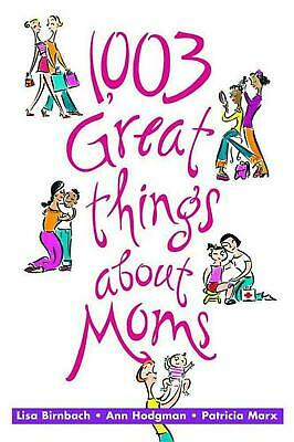 1,003 Great Things about Moms by Lisa Birnbach (English) Paperback Book Free Shi