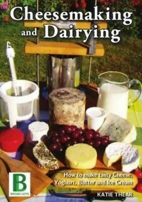 Cheesemaking And Dairying, Thear, Katie, 9781910632338