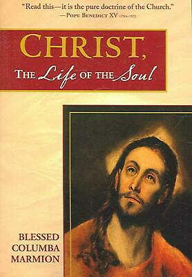 Christ, the Life of the Soul by Columba Marmion Paperback Book (English)