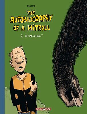 The Autobiography of a Mitroll, tome 2 Is Dad a Troll ? Guillaume Bouzard Book