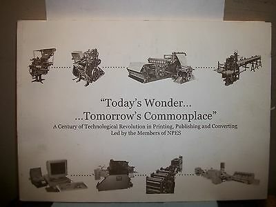 A Century of Technological Revolution in printing,publishing&converting.NPES
