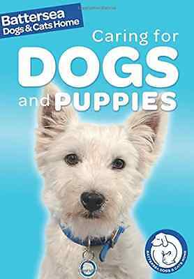 Dog Care: Battersea Dogs & Cats Home: Caring for Dogs a - Paperback NEW Ben Hubb