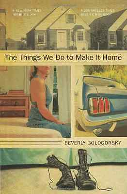 The Things We Do to Make It Home - Paperback NEW Beverly Gologor 2009-10-29