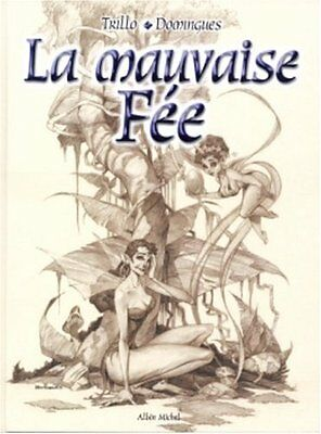 La Mauvaise fee Ivan Domingues Carlos Trillo DRUGSTORE Francais 56 pages Book