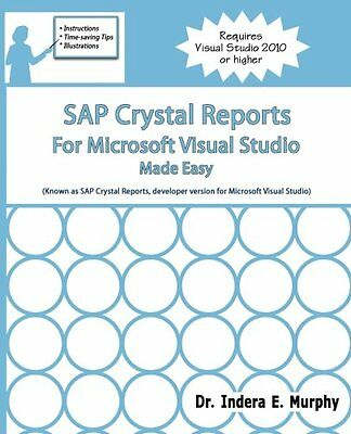 SAP Crystal Reports For Microsoft Visual Studio Made Easy Indera E Murphy Broche