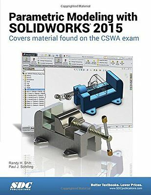 Parametric Modeling With Solidworks 2015 Randy Shih SDC Publications Anglais