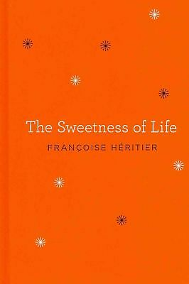 The Sweetness of Life by Francoise Heritier Hardcover Book (English)