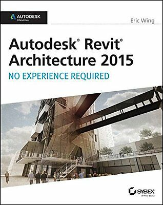 Autodesk Revit Architecture 2015 No Experience Required Autodesk Official Pr 0