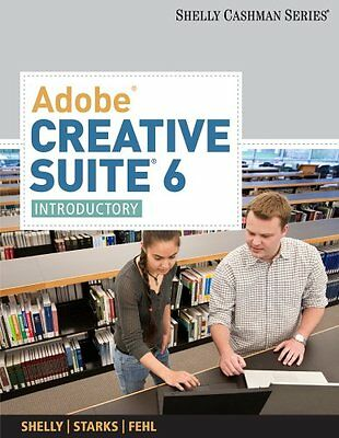Adobe Creative Suite 6 Introductory Joy L. Starks Course Technology 1 Anglais