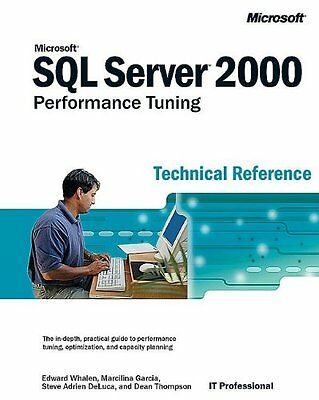 Microsoft SQL Server 2000 Performance Tuning Technical Reference Technical Refe