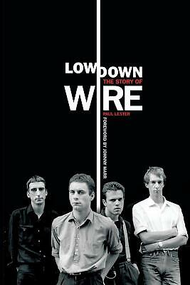 Lowdown: The Story of Wire by Paul Lester Paperback Book (English)