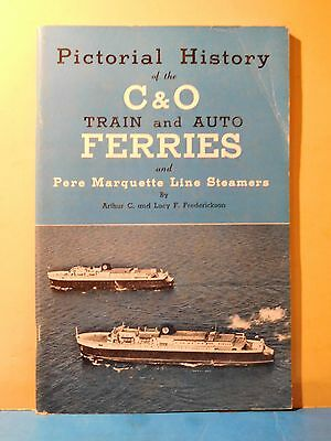Pictorial History of the C&O Train and Auto Ferries Soft Cover 1955