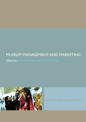 Museum Management And Marketing: 1 (Leicester Readers in Museum Stu... Paperback