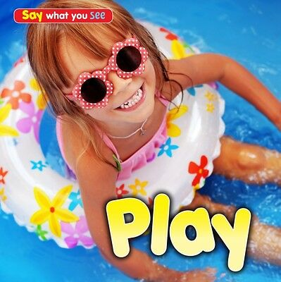Play (Say What You See) (Paperback), Rissman, Rebecca, 9781406251487