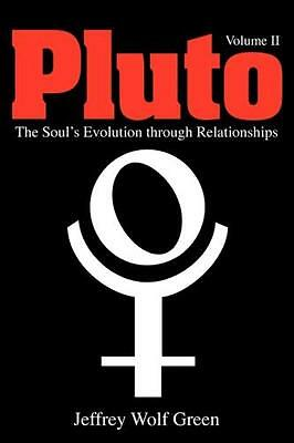 Pluto, Vol. 2: The Soul's Evolution Through Relationships (Paperb. 9781902405421