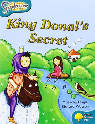 Oxford Reading Tree: Stage 9: Snapdragons: King Donal's - Paperback NEW Doyle, M
