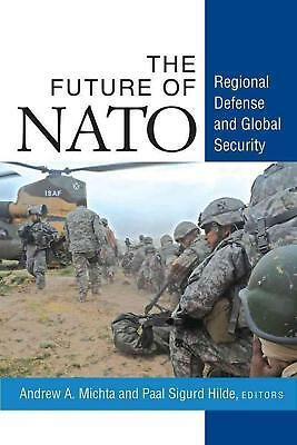 Future of NATO by Andrew A. Michta Paperback Book (English)