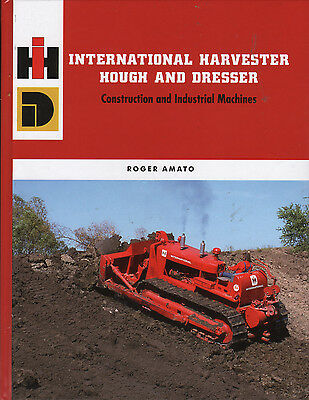 Construction and Industrial Machines : International Harvester Hough and Dresser