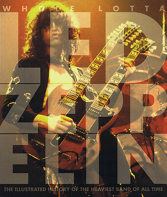 Whole Lotta Zeppelin Book - Illustrated History of Led Zeppelin