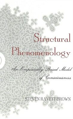 Structural Phenomenology: An Empirically-Based Model of Consciousness (Hardcove.