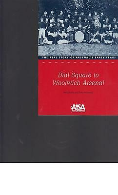 Half Price - ** Arsenal Booklet ** Dial Square To Woolwich Arsenal
